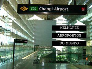 Melhores aeroportos do mundo