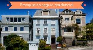 """imagem de três casas com a legenda """"franquia no seguro residencial"""""""