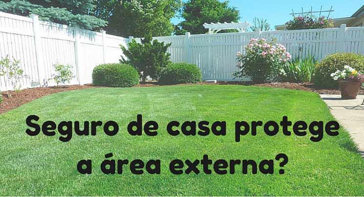 Seguro de casa protege a área externa