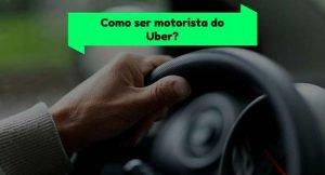 Como ser motorista do Uber-