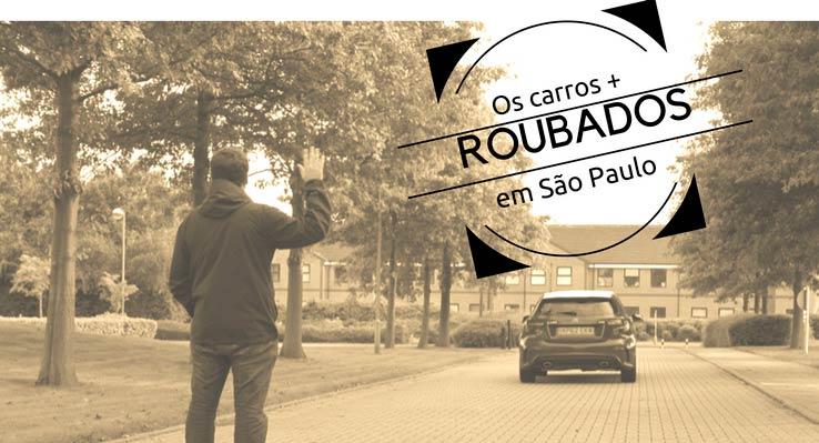 Confira os carros mais roubados na cidade de São Paulo no primeiro semestre de 2016