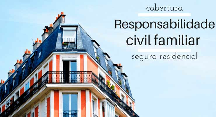 """imagem do tipo de um prédio com a descrição """"Cobertura responsabilidade civil familiar seguro residencial"""""""