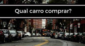qual carro comprar?