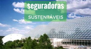 Seguradoras sustentáveis
