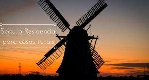 """Imagem de um moinho de vento com a legenda """"Seguro residencial para casas rurais"""""""