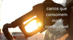 Carros que consomem mais combustível