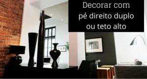 """imagem de uma sala com a legenda """"decorar com pé direito duplo ou teto alto"""""""