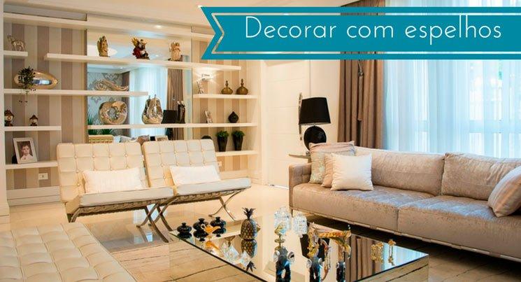 """imagem de uma sala com espelhos com a legenda """"decorar a casa com espelhos"""""""