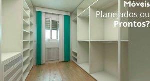 """imagem de um móvel planejado em um quarto com a legenda """"móveis planejados ou prontos?"""""""