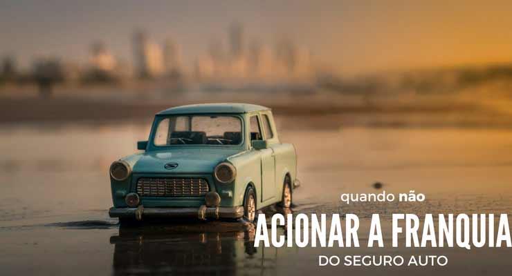"""imagem de uma miniatura de carro com a legenda""""quando não acionar a franquia do seguro auto"""". Referente a postagem acionar seguro auto"""