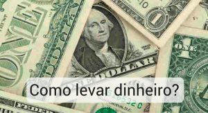 Como levar dinheiro em viagem internacional?
