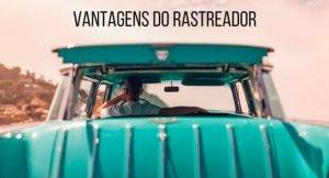 """imagem de um carro verde com a descrição """"vantagens do rastreador"""""""