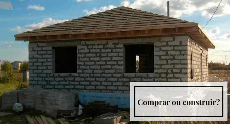 Comprar ou construir?