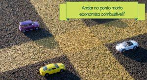 """imagem de carros em miniatura no estacionamento com a descrição """"andar no ponto morto economiza combustível?"""""""