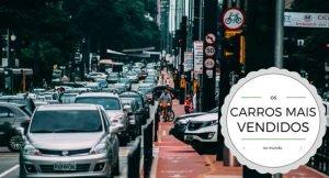 """Imagem da Avenida Paulista com muitos carros, com a descrição """"os carros mais vendidos no mundo"""""""