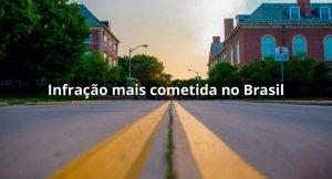 """imagem de uma rua com a descrição """" infração mais cometida no brasil """""""