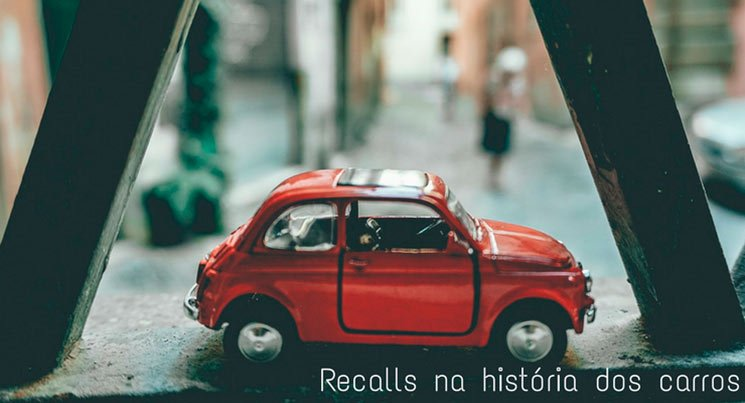 """imagem de uma miniatura de um carro vermelho com a descrição """"recalls famosos na história dos carros"""""""