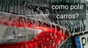 como polir carros