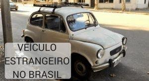 Veículo estrangeiro no Brasil
