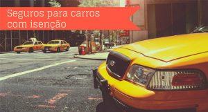 Imagem da dianteira de um taxi amarelo com a descrição: seguro para carros com isenção