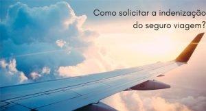 Imagem do céu e asa do avião com a descrição: como solicitar a indenização do seguro viagem
