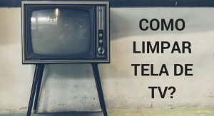 limpar tela de tv