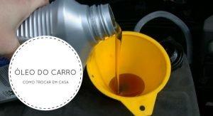 imagem de um pote com óleo do motor. escrito: óleo do carro, como trocar em casa