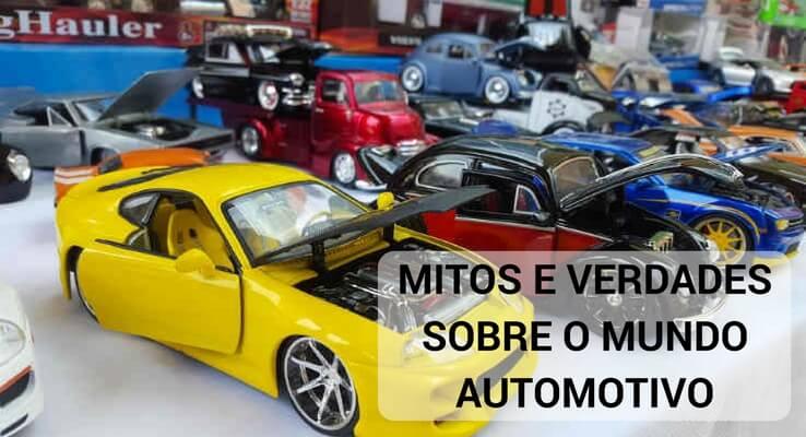 Mitos e verdades sobre o mundo automotivo