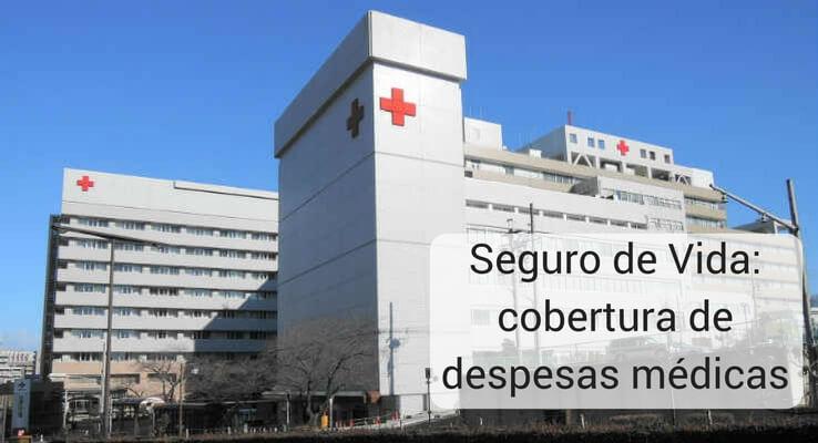 Imagem de um hospital. Escrito: Seguro de vida: cobertura de despesas médicas