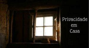 Janela aberta. Escrito: Privacidade em Casa
