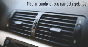 imagem de um ar condicionado de um carro com a legenda: Meu ar condicionado não está gelando