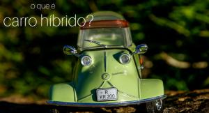 imagem de uma miniatura de carro antigo verde com a descrição: o que é um carro híbrido