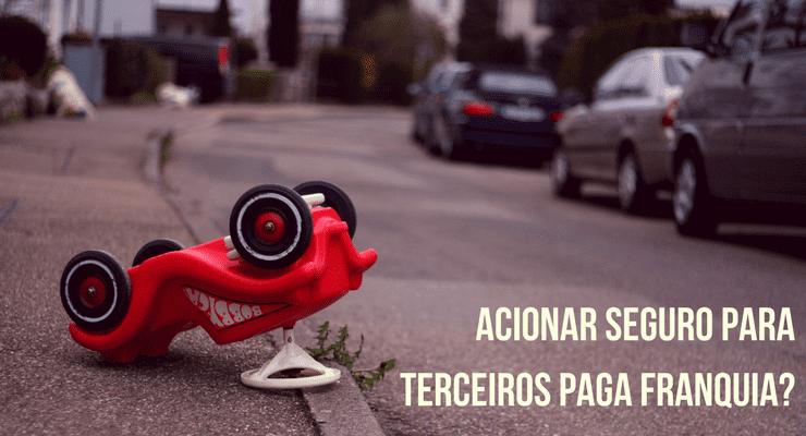 imagem de um carrinho de brinquedo virado de ponta cabeça na rua com a descrição: acionar seguro para terceiros paga franquia