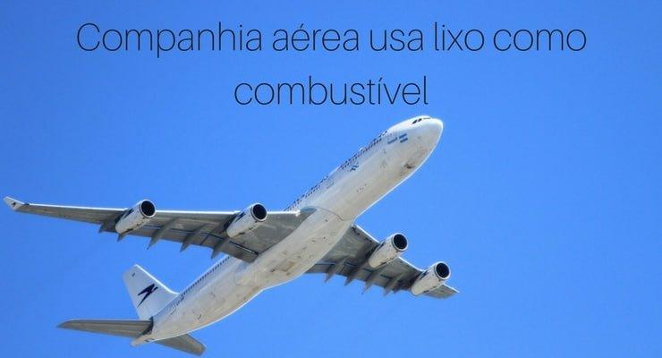 Companhia aérea usa lixo como-combustível