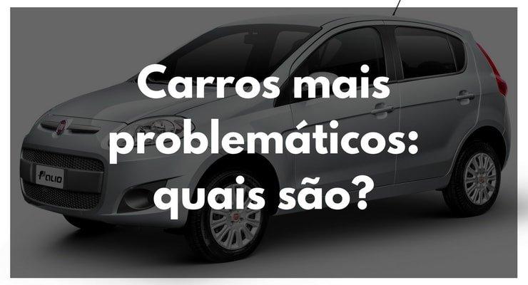 Você sabe quais são os carros mais problemáticos do Brasil?
