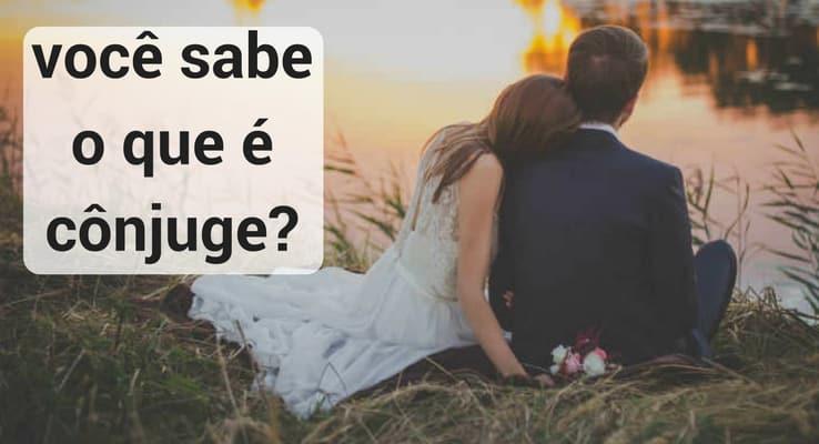 imagem: casal sentado de costas. escrito: você sabe o que é cônjuge?