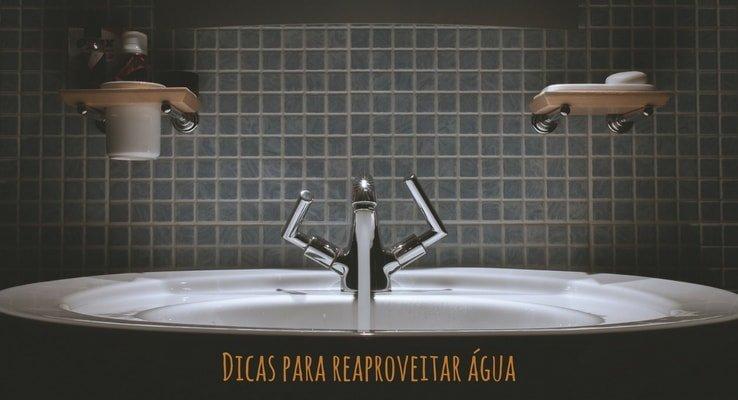Dicas para reaproveitar água na sua casa!