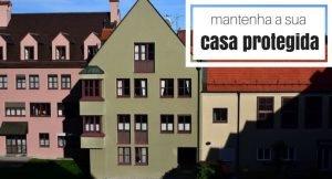 Imagem de casas com a legenda: mantenha sua casa protegida