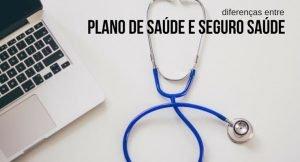 Plano de saúde e seguro saúde