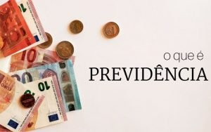 imagem de notas de moedas com a legenda: O que é previdência
