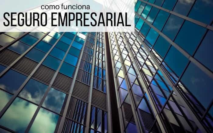 Imagem de um prédio com a legenda: seguro empresarial como funciona