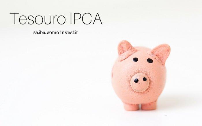 Imagem de um boneco de porco rosa com a legenda: tesouro IPCA saiba como investir