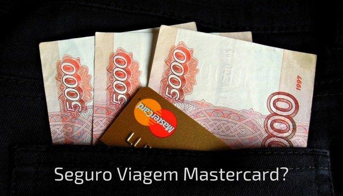 Seguro Viagem Mastercard? Entenda mais sobre as opções